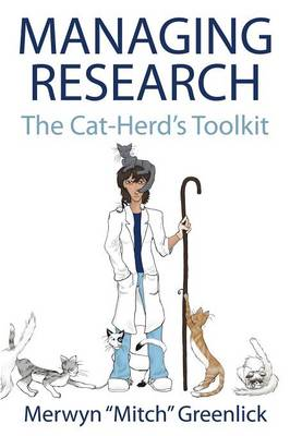 Managing Research: The Cat-Herd's Toolkit (Paperback)