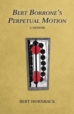Bert Borrone's Perpetual Motion (Paperback)