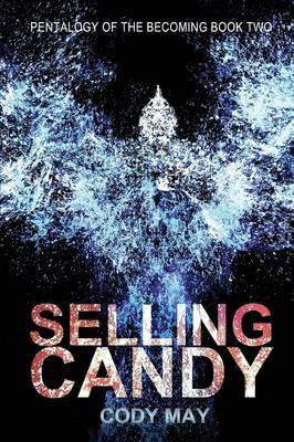 Pentalogy of the Becoming: Book Two: Selling Candy (Paperback)