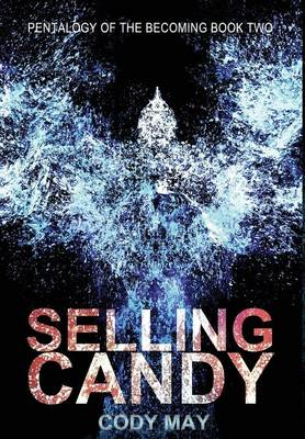 Pentalogy of the Becoming: Book Two: Selling Candy (Hardback)