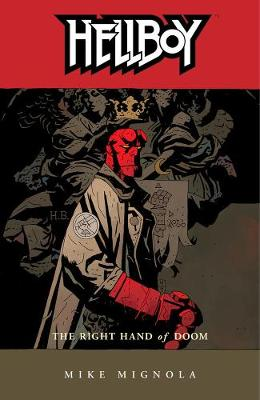 Hellboy Volume 4: The Right Hand Of Doom (2nd Ed.) (Paperback)