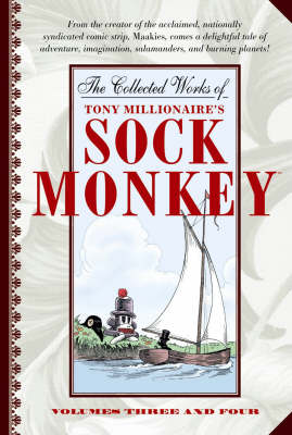 The Collected Works Of Tony Millionaire's Sock Monkey (Paperback)