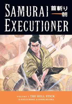 Samurai Executioner: Samurai Executioner Volume 3: The Hell Stick Hell Stick Volume 3 (Paperback)