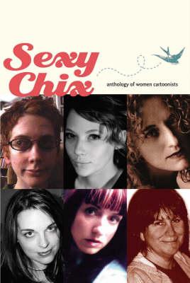 Sexy Chix: Anthology Of Women Cartoonists (Paperback)