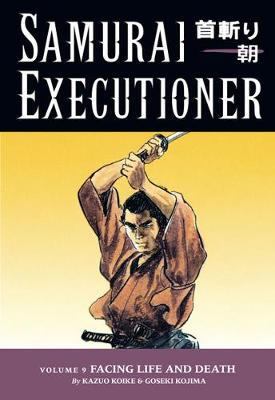 Samurai Executioner: Samurai Executioner Volume 9: Facing Life And Death Facing Life and Death Volume 9 (Paperback)