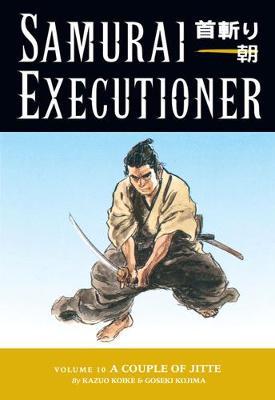 Samurai Executioner: Samurai Executioner Volume 10: A Couple Of Jitte Couple of Jitte Volume 10 (Paperback)