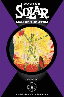 Doctor Solar: Man of the Atom v. 1 (Hardback)