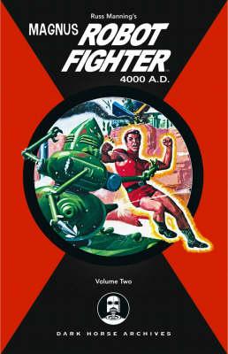 Magnus, Robot Fighter 4000 A.D.: v. 2 (Hardback)