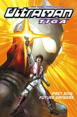 Ultraman Tiga: Past Sins, Present Dangers v. 2: Past Sins, Future Dangers - Ultraman Tiga S. 2 (Paperback)