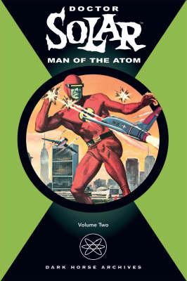 Doctor Solar: v. 2: Man of the Atom (Hardback)