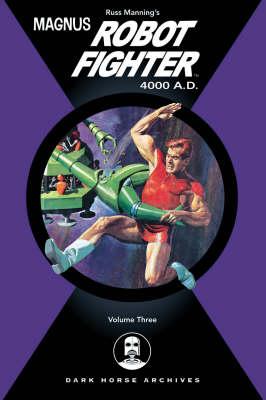 Magnus, Robot Fighter 4000 A.D.: v. 3 (Hardback)