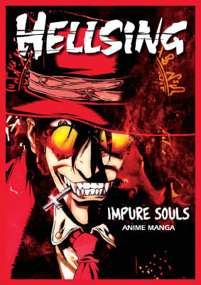 Hellsing Anime Manga: Volume 1: Impure Souls (Paperback)