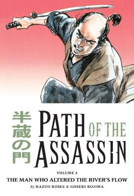 Path Of The Assassin Volume 4: The Man Who Altered The River's Flow (Paperback)