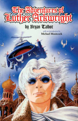 The Adventures Of Luther Arkwright (Paperback)