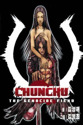 Chunchu: Chunchu: The Genocide Fiend Volume 3 Genocide Fiend Volume 3 (Paperback)