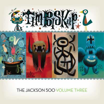Tim Biskup's Jackson 500 Volume 3 (Hardback)