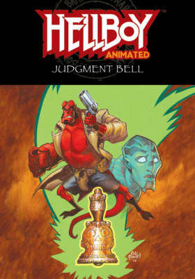 Hellboy Animated: Hellboy Animated Volume 2: The Judgment Bell Judgement Bell Volume 2 (Paperback)