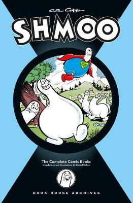 Al Capp's Complete Shmoo Volume 1: The Comic Books (Hardback)