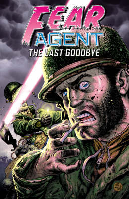 Fear Agent Volume 3: The Last Goodbye (Paperback)