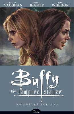Buffy The Vampire Slayer Season 8 Volume 2: No Future For You (Paperback)