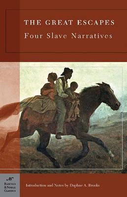 The Great Escapes: Four Slave Narratives (Barnes & Noble Classics Series): Four Slave Narratives - Barnes & Noble classics (Paperback)