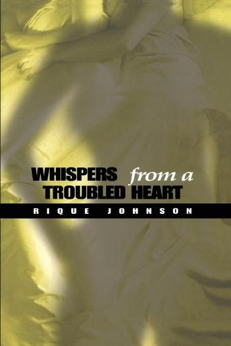 Whispers From a Troubled Heart (Paperback)