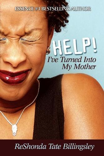 Help! I've Turned Into My Mother (Paperback)