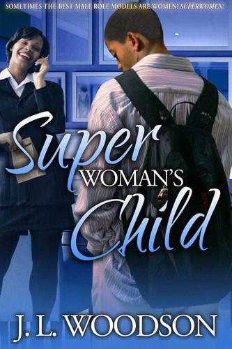 Superwoman's Child: Son of a Single Mother (Paperback)