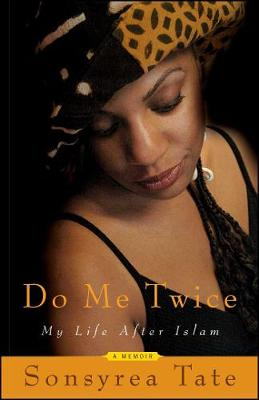 Do Me Twice: My Life After Islam (Paperback)