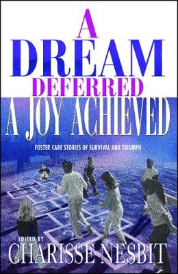 A Dream Deferred, a Joy Achieved: Stories of Struggle and Triumph (Paperback)