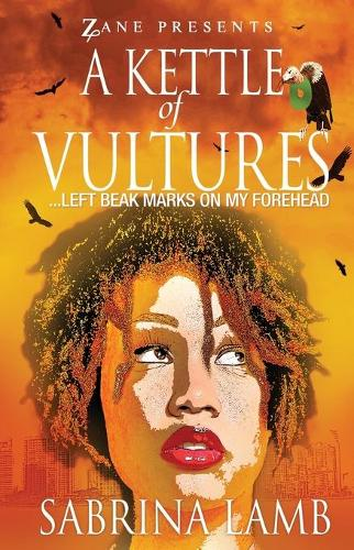 A Kettle of Vultures: . . . left beak marks on my forehead (Paperback)