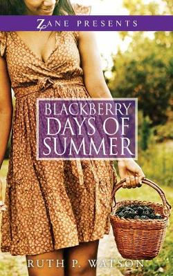 Blackberry Days Of Summer: A Novel (Paperback)
