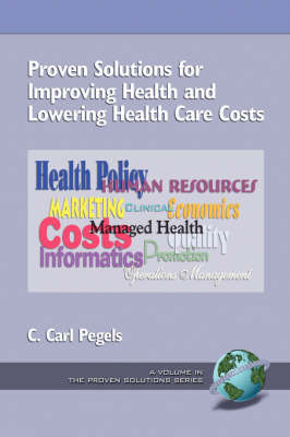 Proven Solutions for Improving Health and Lowering Health Care Costs - Proven Solutions (Paperback)
