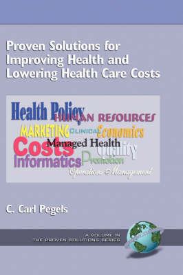 Proven Solutions for Improving Health and Lowering Health Care Costs - Proven Solutions (Hardback)