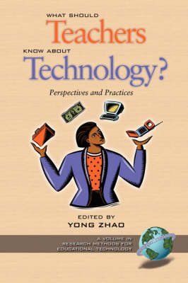 What Should Teachers Know about Technology: Perspectives and Practices: Perspectives and Practices - Research Methods for Educational Technology (Paperback)