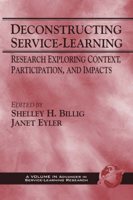 Deconstructing Service-Learning: Research Exploring Context, Participation and Impacts (Paperback)