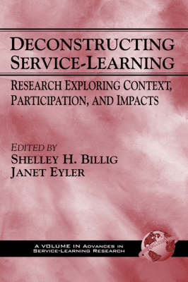 Deconstructing Service-Learning: Research Exploring Context, Participation and Impacts (Hardback)
