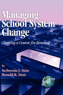 Managing School System Change: Charting a Course for Renewal (Hardback)