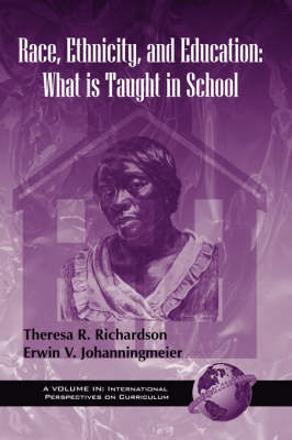 Race, Ethnicity and Education in the United States: What is Taught in School (Paperback)