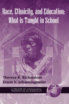 Race, Ethnicity and Education in the United States: What is Taught in School (Hardback)
