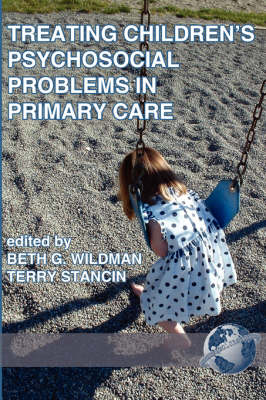 Treating Children's Psychosocial Problems in Primary Care: New Directions in Research and Practice (Paperback)