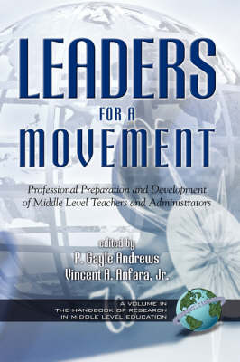 Leaders for a Movement: An Introduction to Professional Preparation and Development of Middle Level Teachers and Administrators (Hardback)