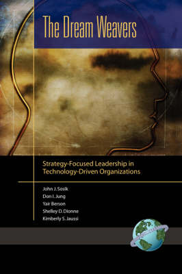 The Dream Weavers: Strategy-Focused Leadership in Technology-Driven Organizations (Paperback)