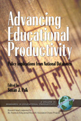 Advancing Educational Productivity: Policy Implications from National Databases - Research in Educational Productivity (Paperback)