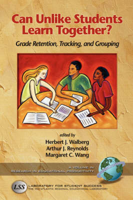 Can Unlike Students Learn Together?: Grade Retention, Tracking, and Grouping - Research in Educational Productivity (Paperback)