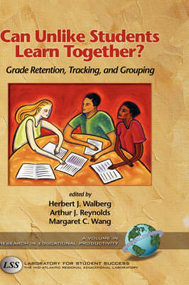 Can Unlike Students Learn Together?: Grade Retention, Tracking, and Grouping - Research in Educational Productivity (Hardback)