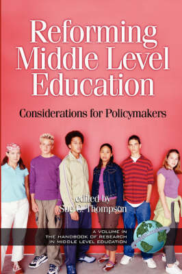 Reforming Middle Level Education: Considerations for Policymakers - Handbook of Research in Middle Level Education (Paperback)