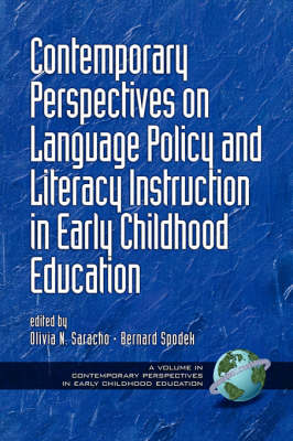Contemporary Perspectives on Language Policy and Literacy Instruction in Early Childhood Education - Contemporary Influences in Early Childhood Education (Paperback)
