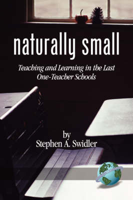 Naturally Small: Teaching and Learning in the Last One-Teacher Schools (Paperback)