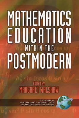 Mathematics Education within the Postmodern - International Perspectives on Mathematics Education (Paperback)